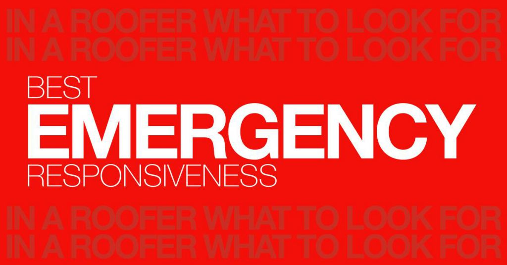 What To Look for In a Roofer - Best Emergency Responsiveness