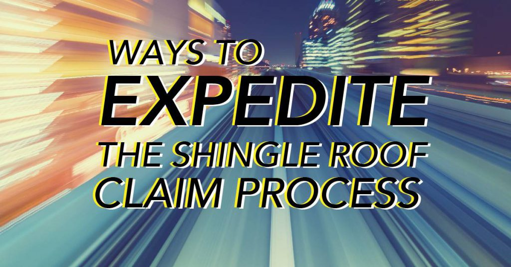Ways to Expedite the Shingle Roof Claim Process