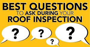 Best Questions To Ask During Your Roof Inspection