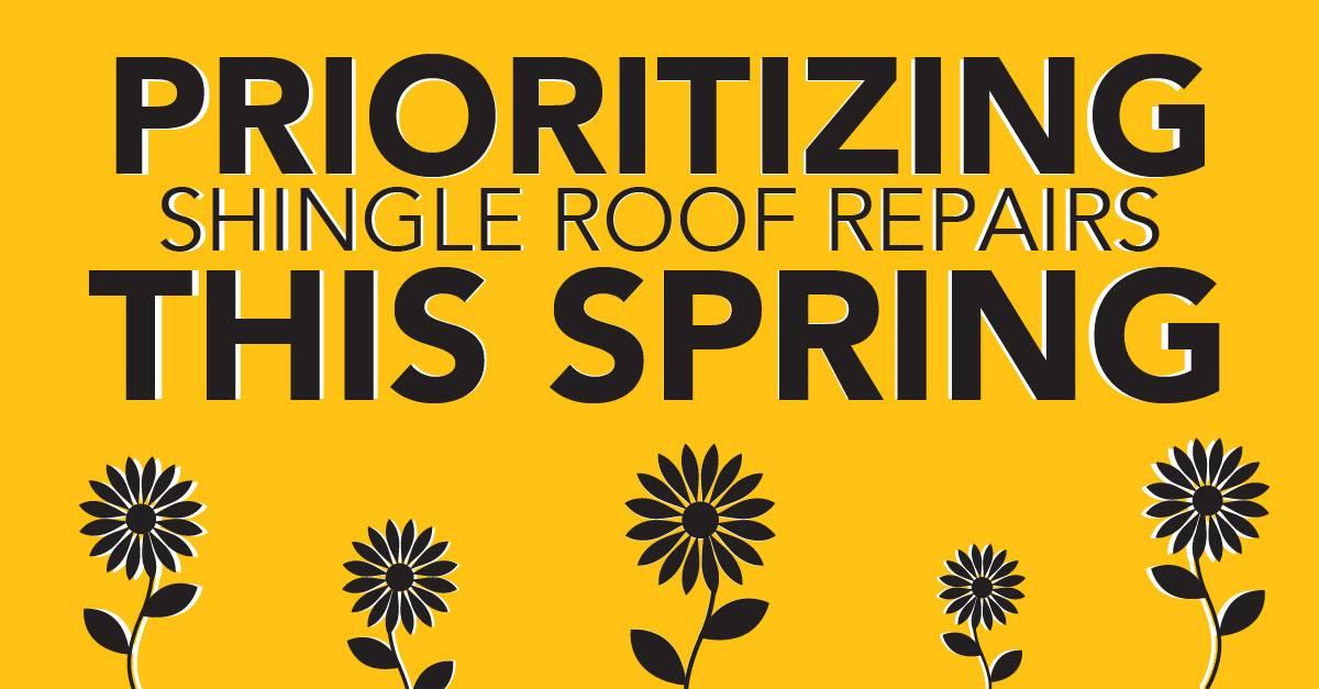 Prioritizing Shingle Roof Repairs This Spring