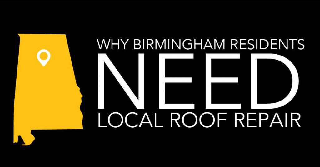 Why Birmingham Residents Need Local Roof Repair