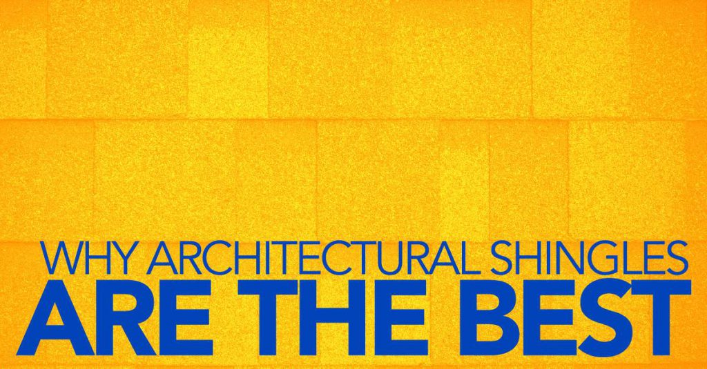 Why architectural shingles are the best