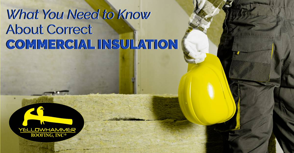 What You Need to Know about Correct Commercial Insulation